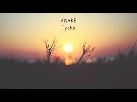 Awake | Tycho | Instrumental ☾☀