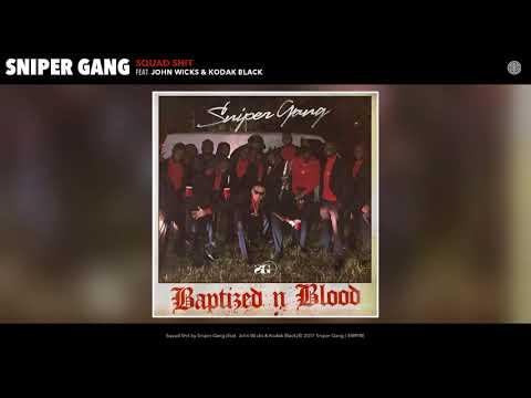 Sniper Gang - Squad Shit (Audio) (feat. John Wicks & Kodak Black)