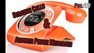 Strange Calls & Answer Phone Messages