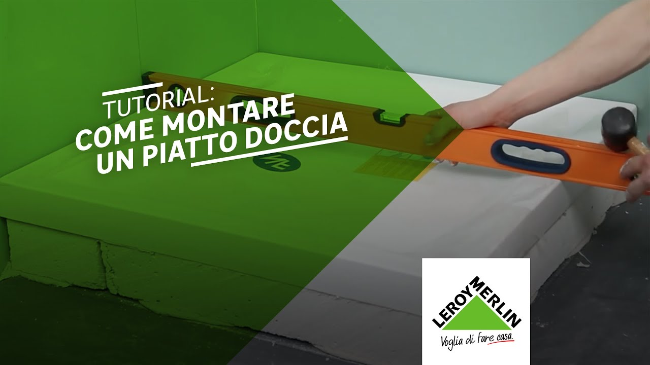 Come posare un piatto doccia tutorial leroy merlin youtube for Piatto doccia 70x100 leroy merlin