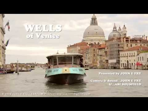 Wells of Venice with John E Fry