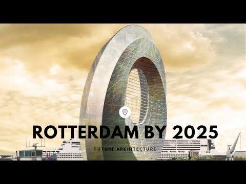 Rotterdam Amazing Future Projects 2025!