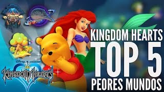 KINGDOM HEARTS - TOP 5 PEORES MUNDOS ! [worst worlds] (español)