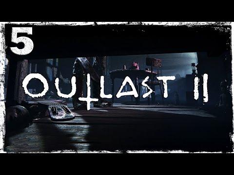 Смотреть прохождение игры Outlast 2. #5: У них вилы. Это больно..