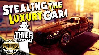STEALING THE LUXURY CAR : Thief Simulator Gameplay : EP 9