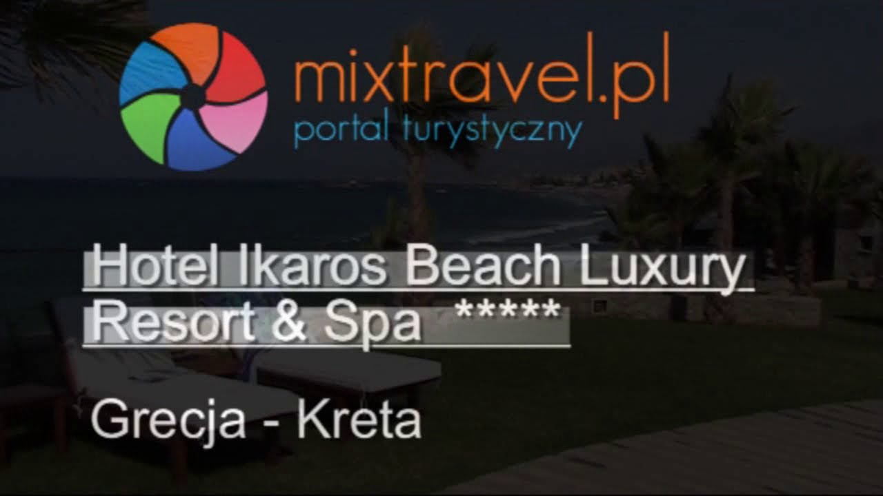 Hotel Ikaros Beach Luxury Resort Spa Kreta Crete Grecja Greece Mixtravel Pl