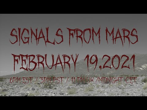 Signals From Mars Presented By Mars Attacks Podcast - February 19th, 2021