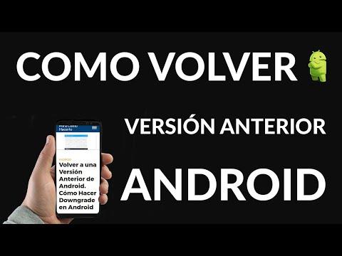¿Cómo Volver a una Versión Anterior de Android?