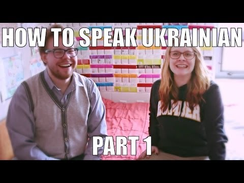 How To Speak Ukrainian (Part 1)