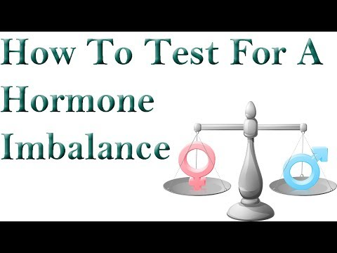 How To Test For A Hormone Imbalance- Hormonal Imbalance Symptoms