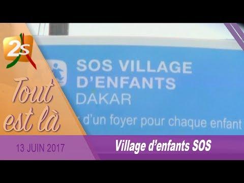 VILLAGE D'ENFANTS SOS : DEMANDE DE DONS - EXTRAIT TOUT EST LÀ DU 13 JUIN 2017
