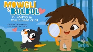 Mowgli & BulBul - Who Is The Cutest Animal Of All - Funny Story For Kids - Bulbul Apps
