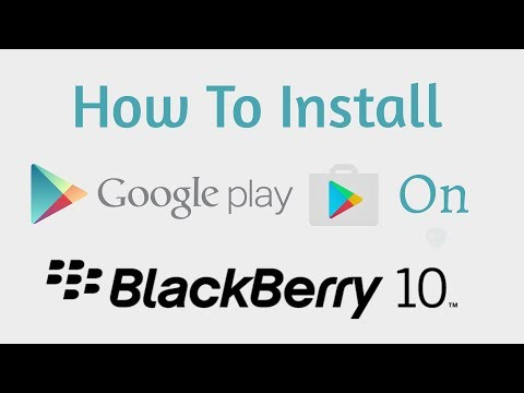 Installing Google Play Store On BlackBerry 10 (Working 2019