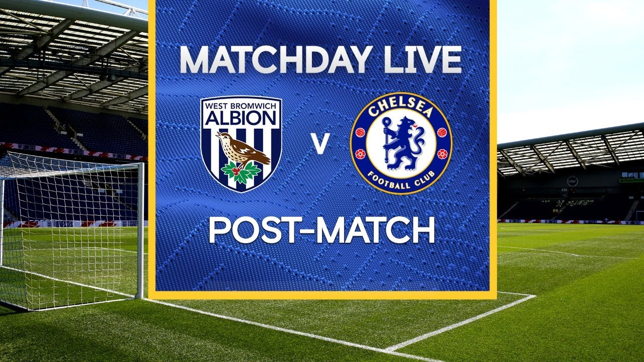 Matchday Live: West Brom v Chelsea | Post-Match | Premier League Matchday
