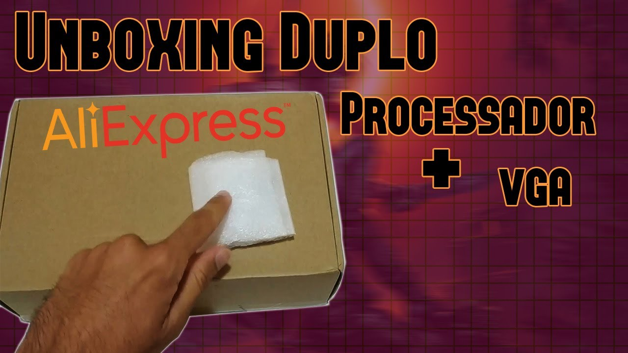 Unboxing Duplo Do Aliexpress Placa De Vídeo E Processador Youtube