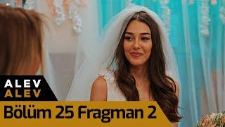 Alev Alev 25. Bölüm 2. Fragman