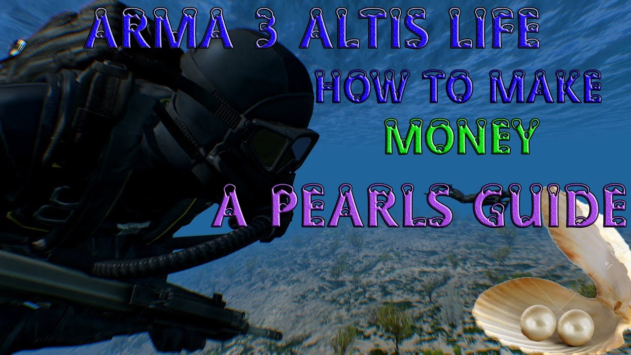 Arma 3 Altis Life - how to make money fast - clams and pearls