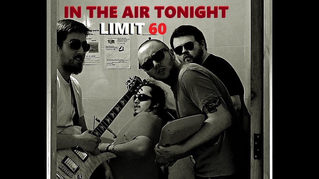 Limit 60 - In The Air Tonight (Phil Collins cover)