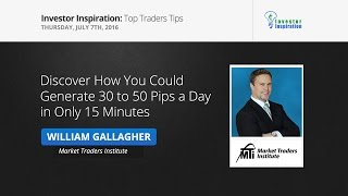 Discover How You Could Generate 30 to 50 Pips a Day - in Only 15 Minutes | Will Gallagher
