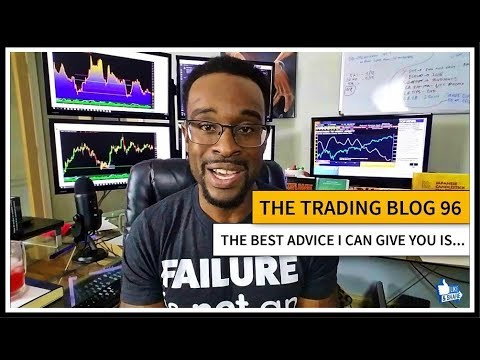 FOREX TRADING BLOG 96 - The Best Advice I Can Give You