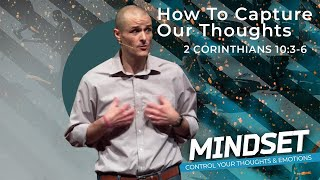 How To Capture Your Thoughts - Mindset Sermon Series - Pastor Brad Kirby