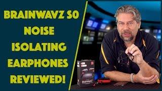 The Brainwavz S0 In-Ear Earphones -- REVIEWED