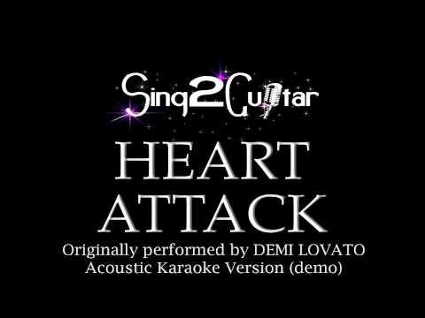 Heart Attack (Acoustic Karaoke Backing Track) Demi Lovato
