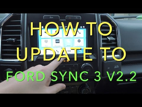 HOW TO UPDATE TO FORD SYNC 2.2