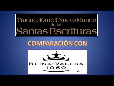TRADUCCIÓN DEL NUEVO MUNDO. COMPARACIÓN CON LA BIBLIA REINA-VALERA DE 1960. VEALO EN HD.