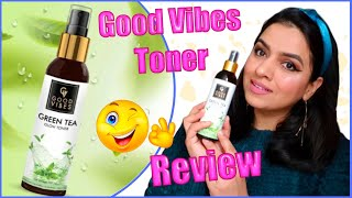 GOOD VIBES GREEN TEA TONER | REVIEW + DEMO | MOST AFFORDABLE TONER ONLY AT Rs 160 |