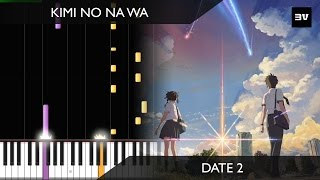 Kimi no Na wa - (OST #25) Date 2 Piano TUTORIAL