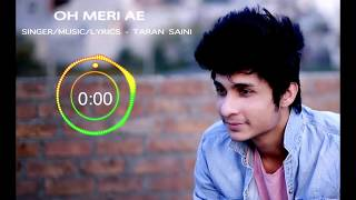 OH MERI AE |TARAN SAINI |SAD ROMANTIC | LATEST PUNJABI SONGS 2018| AJJ V OH MERI HAI