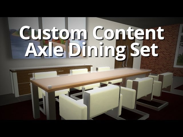 Custom Content by Me: Axle Dining Set