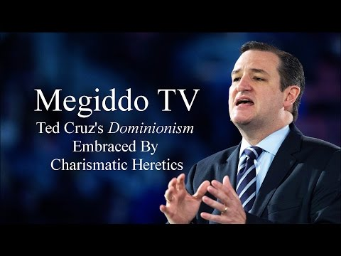 Ted Cruz's Dominionism Embraced By Charismatic Heretics