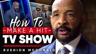 HOW TO MAKE A HIT TV SHOW: If It's Not Organic It Will Crash & Burn | Rushion McDonald London Real