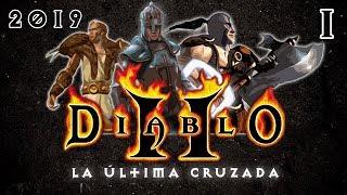 QUÉ BUENOS TIEMPOS! - DIABLO 2 en 2019 GAMEPLAY COMENTADO en ESPAÑOL - La Última Cruzada [Ep. 1]
