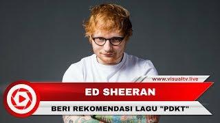 Ed Sheeran Beri Rekomendasi Fan Indonesia Lagu untuk PDKT
