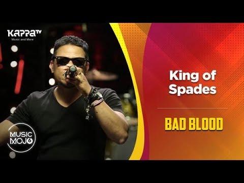 King of Spades - Bad Blood - Music Mojo Season 6 - Kappa TV