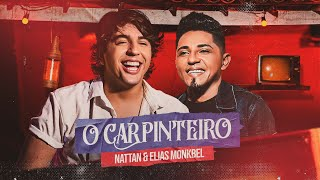 O CARPINTEIRO - NATTAN & ELIAS MONKBEL