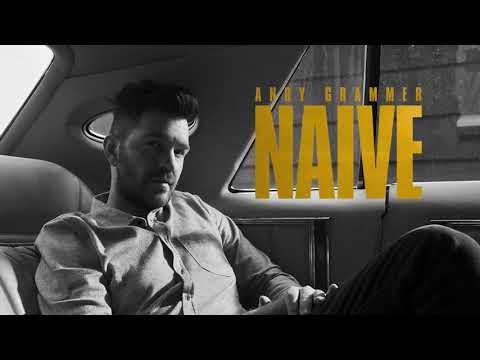 Andy Grammer - Naive (Official Audio)