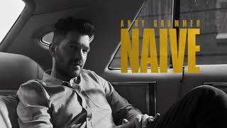 Andy Grammer - Naive ( Audio)