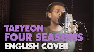 Download TAEYEON | FOUR SEASONS (English Cover + Lyrics) Mp3