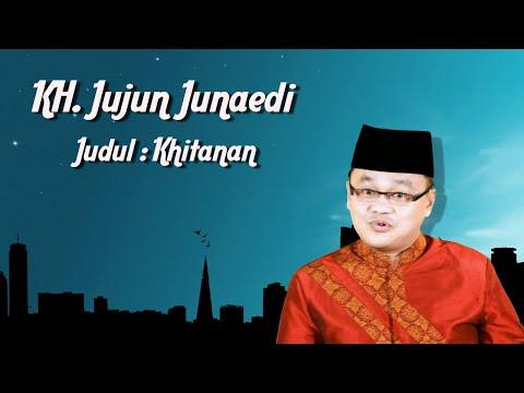 Ceramah KH  Jujun Junaedi   Khitanan, Lucu