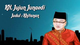 Ceramah KH Jujun Junaedi Khitanan Sunda Lucu