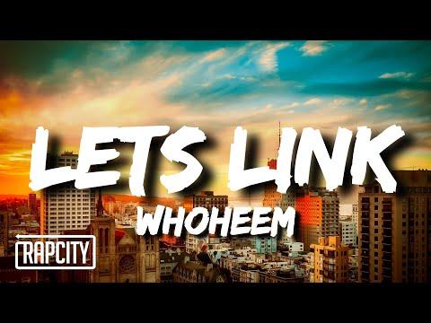 WhoHeem – Lets Link (Lyrics)