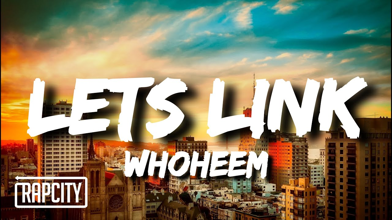 Download WhoHeem - Lets Link (Lyrics)