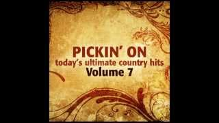 Life in a Northern Town - Pickin' On Today's Ultimate Country Hits Vol. 7 - Pickin' On Series