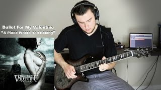 A Place Where You Belong - Bullet For My Valentine (Guitar Cover)
