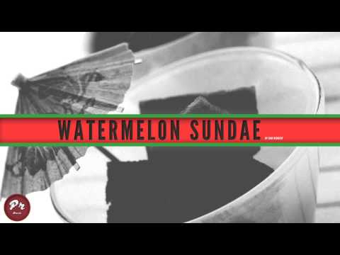 Dom Kennedy - Watermelon Sundae