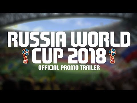 Russia World Cup 2018 • Official Promo/Trailer ᴴᴰ